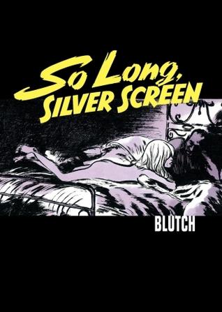 So Long, Silver Screen by Edward Gauvin, Blutch