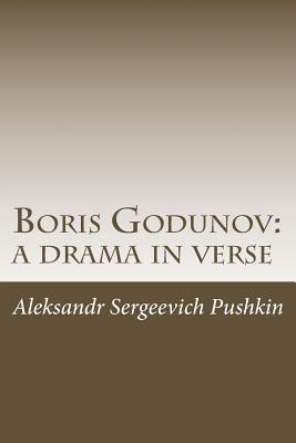 Boris Godunov: a drama in verse by Aleksandr Sergeevich Pushkin