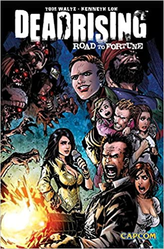 Dead Rising: Road to Fortune by Tom Waltz