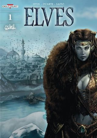 The Crystal of the Blue Elves 1/2 by Diogo Saito, Jean-Luc Istin