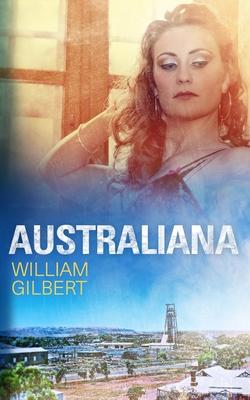 Australiana by William Gilbert