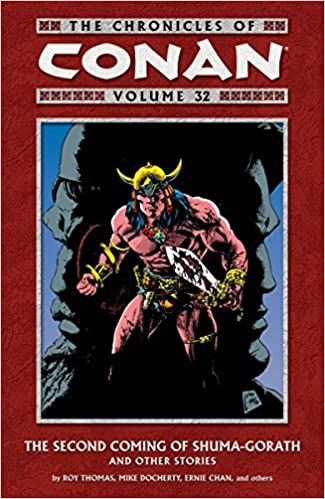 The Chronicles of Conan, Volume 32: The Second Coming of Shuma-Gorath by Alfredo Alcalá, Mike Docherty, Ernie Chan, Sandy Plunket, Roy Thomas