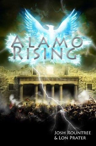 Alamo Rising by Charles Zaglanis, Josh Rountree, Lon Prater