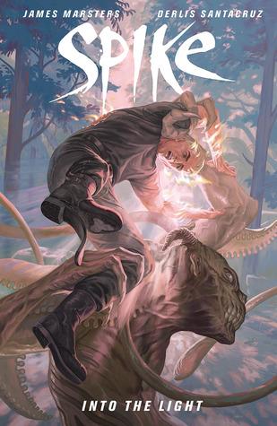 Spike: Into The Light by Derlis Santacruz, James Marsters