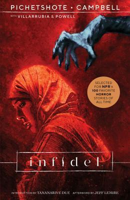 Infidel by Aaron Campbell, Pornsak Pichetshote, José Villarrubia, Jeff Powell