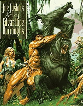 Joe Jusko's Art of Edgar Rice Burroughs by Edgar Rice Burroughs, Joe Jusko, Dantion Burroughs