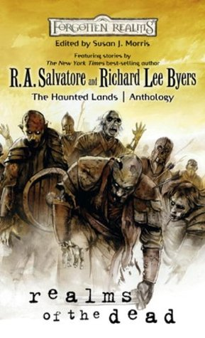 Realms of the Dead by Ed Greenwood, Bruce R. Cordell, Rosemary Jones, Richard Baker, Susan J. Morris, R.A. Salvatore