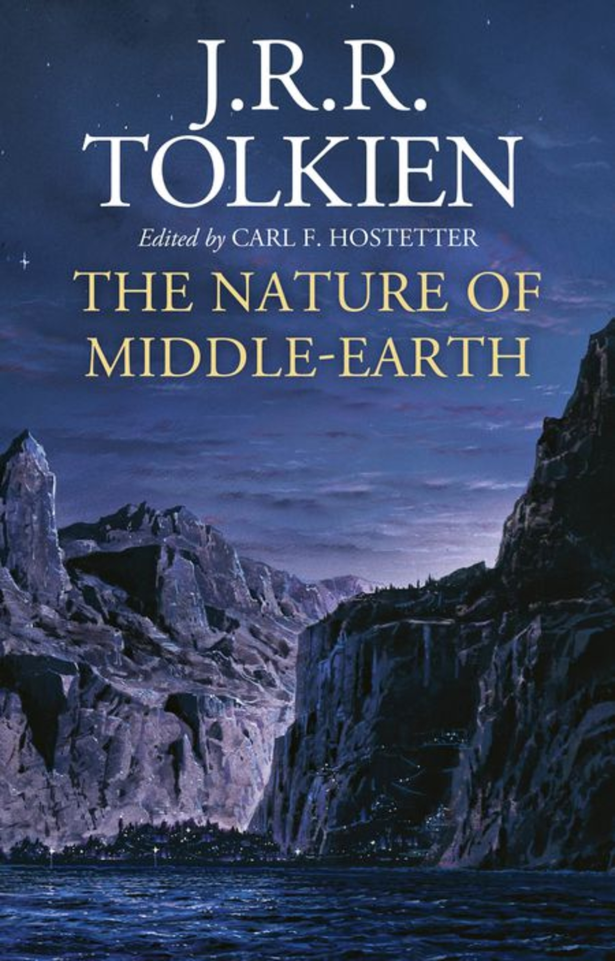 The Nature of Middle-earth: Late Writings on the Lands, Inhabitants, and Metaphysics of Middle-earth by J.R.R. Tolkien