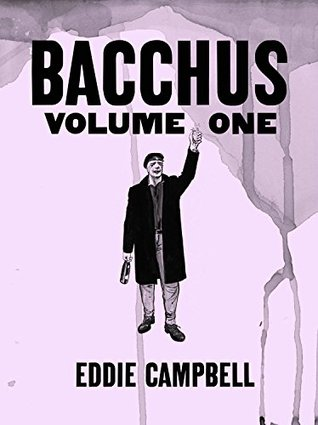 Bacchus: Omnibus Edition, Volume 1 by Eddie Campbell