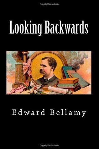 Looking Backwards by Edward Bellamy