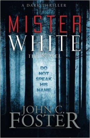 Mister White by John C. Foster