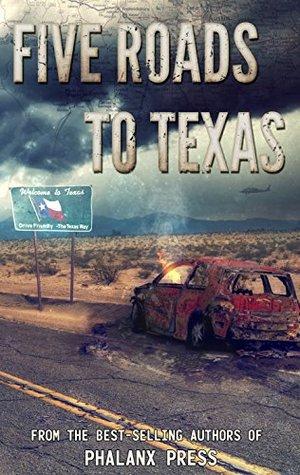 Five Roads to Texas by W.J. Lundy, J.L. Bourne, Brian Parker, Joseph Hansen, Rich Baker, Allen Gamboa