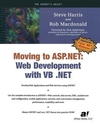Moving to ASP.NET: Web Development with VB .Net by Rob MacDonald, Steve Harris