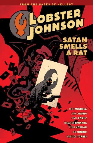 Lobster Johnson, Vol. 3: Satan Smells a Rat by Mike Mignola, Wilfredo Torres, Tonci Zonjic, Sebastian Fiumara, Joe Querio, Dave Stewart, John Arcudi, Kevin Nowlan