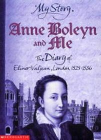 Anne Boleyn and Me: The Diary of Elinor Valjean, London, 1525-1536 by Alison Prince