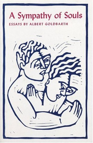 Sympathy of Souls by Albert Goldbarth