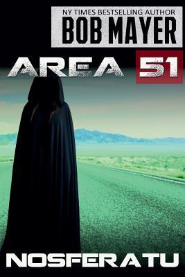 Area 51 Nosferatu by Bob Mayer
