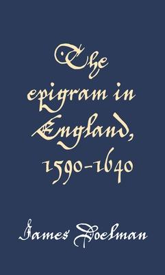 The Epigram in England, 1590-1640 by James Doelman