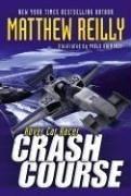 Crash Course by Matthew Reilly, Pablo Raimondi