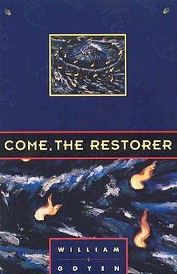 Come the Restorer by William Goyen
