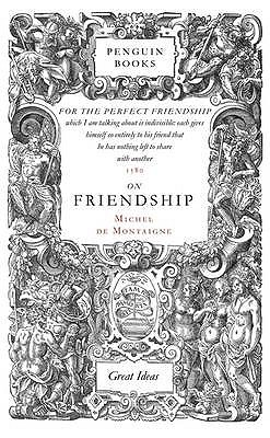 On Friendship by Michel de Montaigne