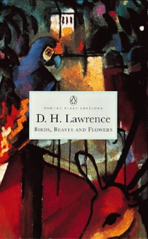 Birds, Beasts and Flowers by D.H. Lawrence