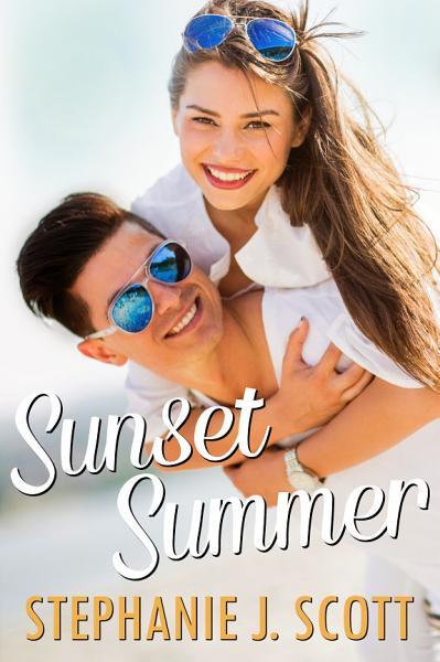 Sunset Summer (Love on Summer Break, #2) by Stephanie J. Scott