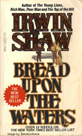 Bread Upon the Waters by Irwin Shaw
