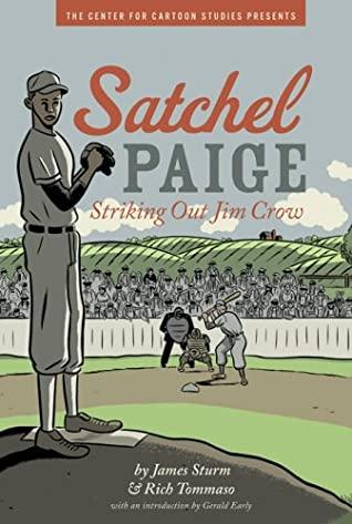 Satchel Paige: Striking Out Jim Crow by James Sturm, Rich Tommaso
