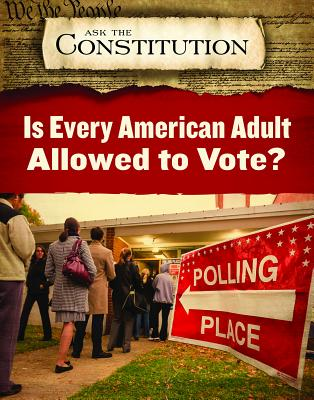 Is Every American Adult Allowed to Vote? by Alex Acks