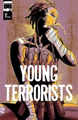 Young Terrorists, #1: Pierce The Veil by Amancay Nahuelpan, Matt Pizzolo