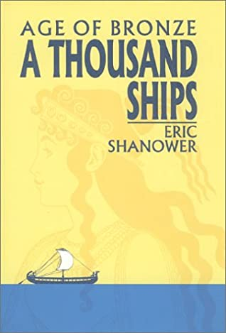 A Thousand Ships : Age of Bronze, Volume One by Eric Shanower