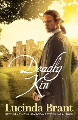 Deadly Kin: A Georgian Historical Mystery by Lucinda Brant