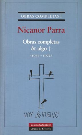 Obras completas & algo ✝ (1935-1972) by Nicanor Parra