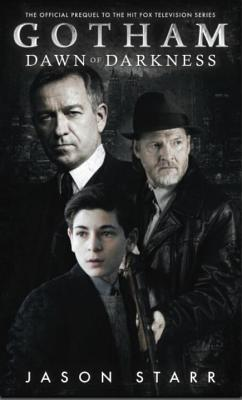 Gotham: Dawn of Darkness by Jason Starr