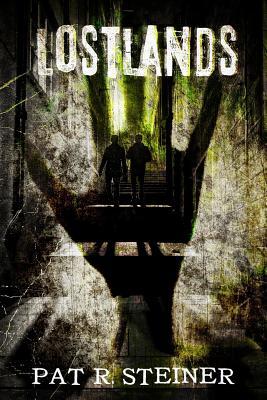 Lostlands: 2 Novellas by Pat R. Steiner