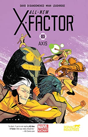 All-New X-Factor, Vol. 3: AXIS by Carmine Di Giandomenico, Will Sliney, Pop Mahn, Peter David