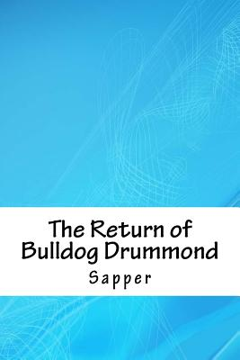 The Return of Bulldog Drummond by Sapper