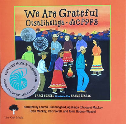 We Are Grateful (1 Hardcover/1 CD ) [with CD (Audio)] [with CD (Audio)] [With CD (Audio)] by Traci Sorell, Frane Lessac