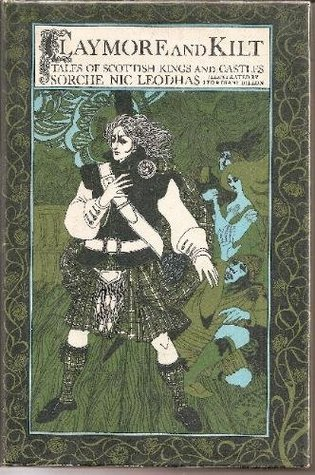 Claymore and Kilt: Tales of Scottish Kings and Castles by Leo Dillon, Diane Dillon, Sorche Nic Leodhas