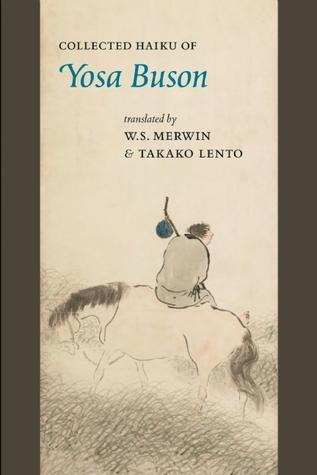 Collected Haiku of Yosa Buson by Yosa Buson, W.S. Merwin, Takako Lento