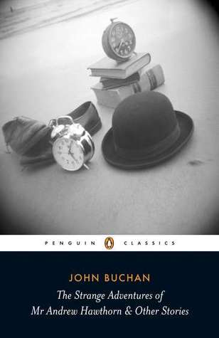 The Strange Adventures of Mr Andrew Hawthorn by Giles Foden, John Buchan