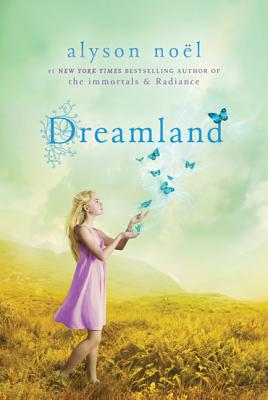 Dreamland: A Riley Bloom Book by Alyson Noël