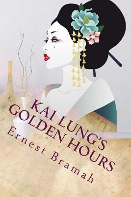 Kai Lung's Golden Hours by Ernest Bramah