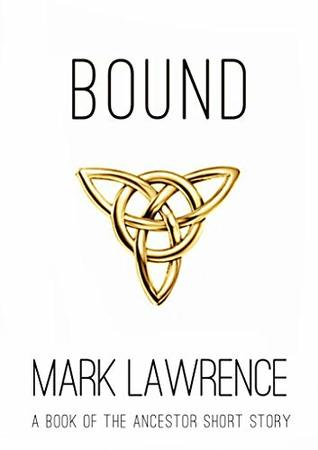 Bound by Mark Lawrence