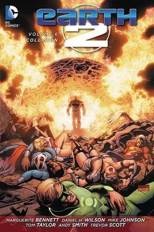 Earth 2, Vol. 6: Collision by Marguerite Bennett, Daniel H. Wilson, Andy Smith, Tom Taylor