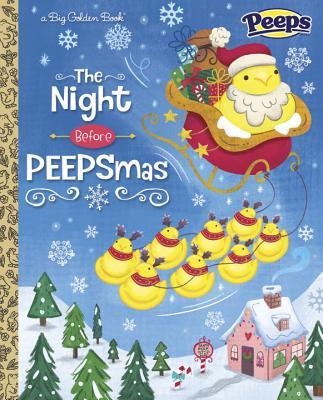 The Night Before Peepsmas (Peeps) by Fran Posner, Andrea Posner-Sanchez