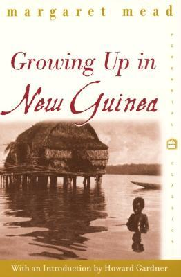 Growing Up in New Guinea: A Comparative Study of Primitive Education by Margaret Mead