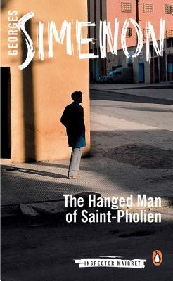 The Hanged Man of Saint-Pholien by Georges Simenon, Linda Coverdale