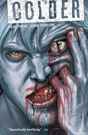 Colder, Vol. 1 by Daniel Chabon, Scott Allie, Juan Ferreyra, Paul Tobin